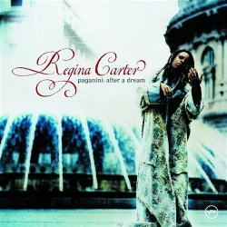 Regina Carter • Paganini: After a Dream • CD