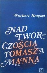 Norbert Honsza • Nad twórczością Tomasza Manna