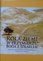 Wojciech Pikor • Rola ziemi w przymierzu Boga z Izraelem. Studium historyczno-teologiczne Księgi Ezechiela