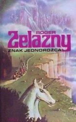 Roger Zelazny • Znak Jednorożca