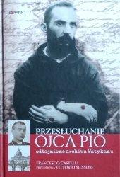 Francesco Castelli • Przesłuchanie Ojca Pio