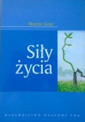 Martin Gray • Siły życia