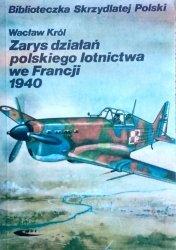 Wacław Król • Zarys działań polskiego lotnictwa we Francji 1940
