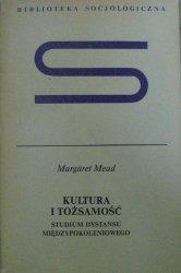 Margaret Mead • Kultura i tożsamość. Studium dystansu międzypokoleniowego