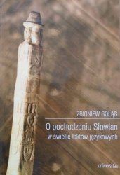 Zbigniew Gołąb • O pochodzeniu Słowian w świetle faktów językowych