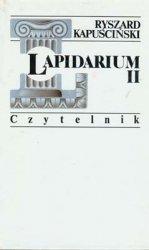 Ryszard Kapuściński • Lapidarium II