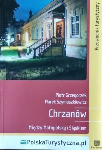 Piotr Grzegorzek • Chrzanów. Między Małopolską a Śląskiem