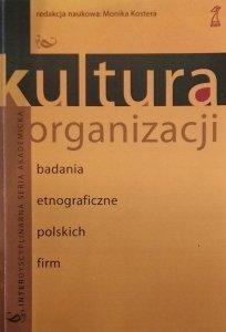 Monika Kostera • Kultura organizacji. Badania etnograficzne polskich firm