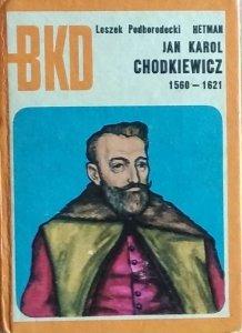 Leszek Podhorodecki • Jan Karol Chodkiewicz 1560-1621