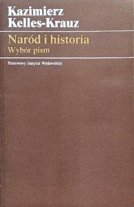 Kazimierz Kelles- Krauz • Naród i historia. Wybór pism
