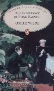 Oscar Wilde • The Importance of Being Earnest
