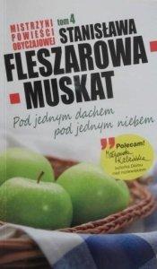 Stanisława Fleszarowa-Muskat • Pod jednym dachem, pod jednym niebem