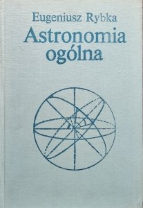 Eugeniusz Rybka • Astronomia ogólna