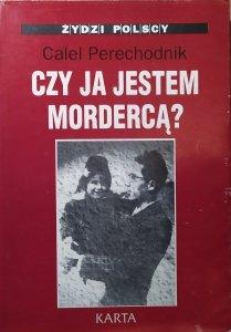 Calel Perechodnik • Czy ja jestem mordercą?