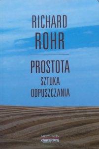Richard Rohr • Prostota. Sztuka odpuszczania