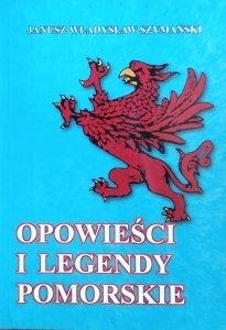 Janusz Władysław Szymański • Opowieści i legendy pomorskie