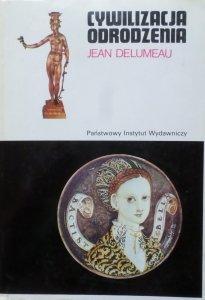 Jean Delumeau • Cywilizacja Odrodzenia