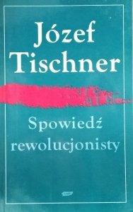 Józef Tischner • Spowiedź rewolucjonisty