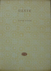 Dante Alighieri • Życie nowe [Biblioteka Poetów]