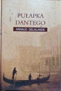 Arnaud Delalande • Pułapka Dantego