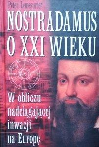 Peter Lemesurier • Nostradamus o XXI wieku