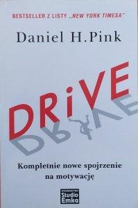 Daniel H. Pink • Drive. Kompletnie nowe spojrzenie na motywację