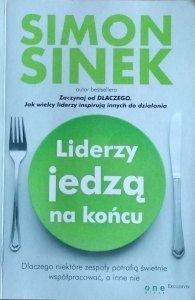Simon Sinek • Liderzy jedzą na końcu