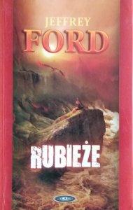 Jeffrey Ford • Rubieże