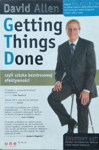 David Allen • Getting Things Done czyli sztuka bezstresowej efektywności