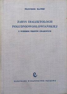 Franciszek Sławski • Zarys dialektologii południowosłowiańskiej z wyborem tekstów gwarowych