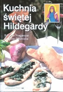 Brigitte Pregenzer • Kuchnia świętej Hildegardy