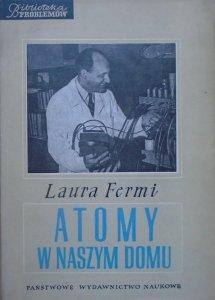 Laura Fermi • Atomy w naszym domu (Moje życie z Enrikiem Fermim)