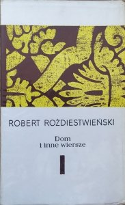 Robert Rożdiestwieński • Dom i inne wiersze
