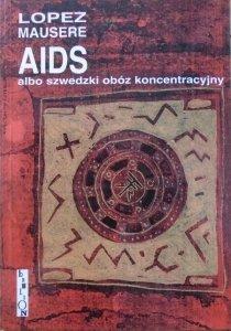 Lopez Mausere [Wojciech Stamm] • AIDS albo szwedzki obóz koncentracyjny