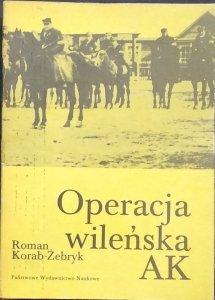 Roman Korab-Żebryk • Operacja wileńska AK