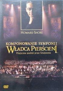 Howard Shore • Komponowanie symfonii Władca Pierścieni • DVD