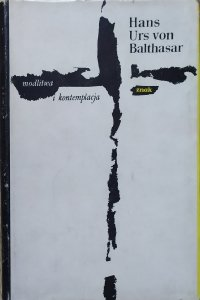 Hans Urs von Balthasar • Modlitwa i kontemplacja