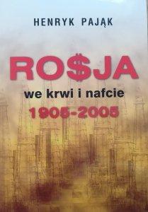 Henryk Pająk • Rosja we krwi i nafcie 1905-2005