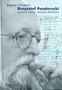 Regina Chłopicka • Krzysztof Penderecki. Musica sacra - Musica profana. A study of vocal-instrumental works