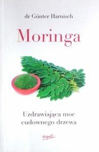 Gunter Harnisch • Moringa. Uzdrawiająca moc cudownego drzewa