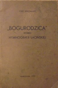 Józef Birkenmajer • 'Bogurodzica' wobec hymnografji łacińskiej