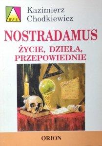 Kazimierz Chodkiewicz • Nostradamus.Życie, dzieła, przepowiednie
