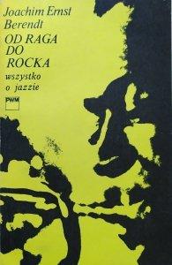 Joachim Ernst Berendt • Od raga do rocka. Wszystko o jazzie