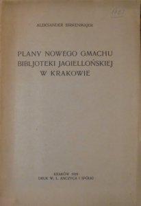 Aleksander Birkenmajer • Plany nowego gmachu Biblioteki Jagiellońskiej w Krakowie