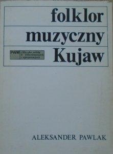 Aleksander Pawlak • Folklor muzyczny Kujaw