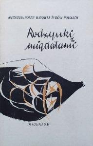 Rodzynki z migdałami • Antologia poezji ludowej Żydów polskich