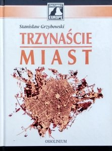 Stanisław Grzybowski • Trzynaście miast