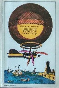 Bolesław Orłowski • Przygody pionierów cywilizacji