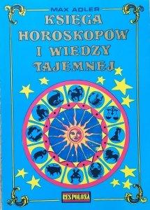 Max Adler • Księga horoskopów i wiedzy tajemnej