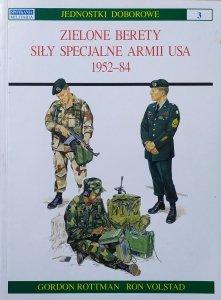 Gordon Rottman, Ron Volstad • Zielone Berety. Siły specjalne armii USA 1952-1984